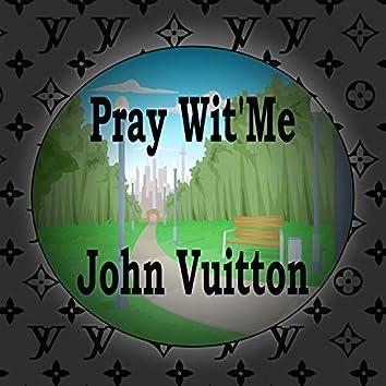 Pray Wit' Me