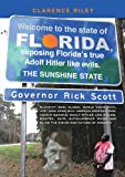 Welcome to the state of Florida, exposing Florida's true Adolf Hitler like evils. (English Edition)