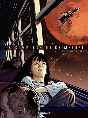 Le Complexe du Chimpanzé - tome 2 – Les Fils d'Arès (Complexe du Chimpanzé (Le))