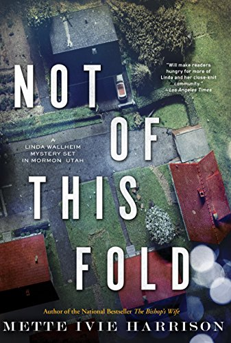 Image of Not of This Fold (A Linda Wallheim Mystery)