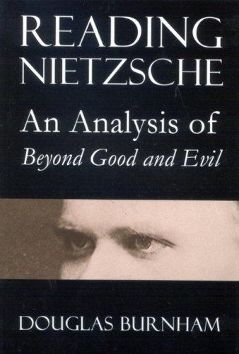 Reading Nietzsche: An Analysis of Beyond Good and Evil