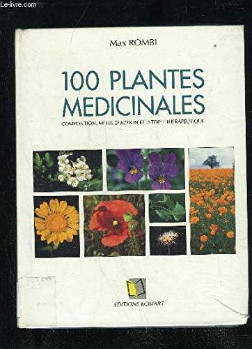 100 Plantes Medicinales Composition Mode Daction Et Interet Therapeutique