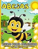 Abejas Libro Para Colorear: Libro Para Colorear De Abejas De La Miel Para Niños De 4 a 8 Años - 40 Divertidas Páginas Para Colorear Abejas, Osos Y Miel