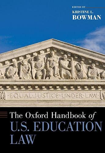 Compare Textbook Prices for The Oxford Handbook of U.S. Education Law OXFORD HANDBOOKS SERIES  ISBN 9780190697402 by Bowman, Kristine L.