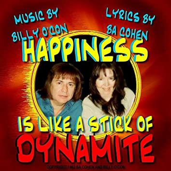 Happiness Is Like a Stick of Dynamite