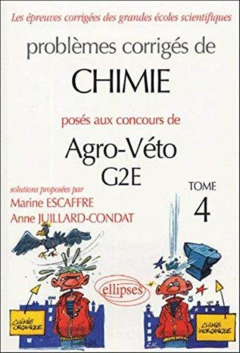 Problèmes corrigés de chimie posés aux concours de Agro-Véto G2E