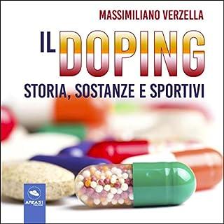 Il doping: Storia, sostanze e sportivi                   Di:                                                                                                                                 Massimiliano Verzella                               Letto da:                                                                                                                                 Lorenzo Visi                      Durata:  39 min     17 recensioni     Totali 3,4