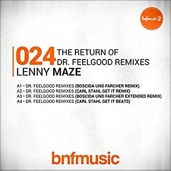 The Return Of Dr. Feelgood Remixes