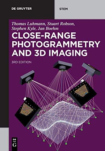 Close-Range Photogrammetry and 3D Imaging (De Gruyter STEM)