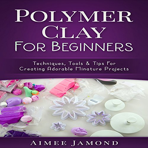 Couverture de Polymer Clay for Beginners