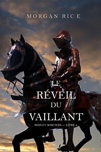Le Réveil Du Vaillant (Rois et Sorciers — Livre 2) (French Edition)