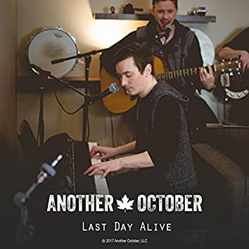 Last Day Alive (feat. Krease & John Brown)