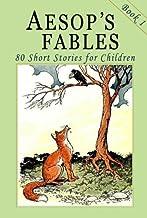 Aesop's Fables - Book 1: 80 Short Stories for Children - Illustrated