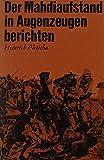 Der Mahdiaufstand in Augenzeugenberichten - Heinrich Pleticha