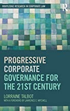Progressive Corporate Governance for the 21st Century (Routledge Research in Corporate Law) by Lorraine Talbot (2012-09-14)
