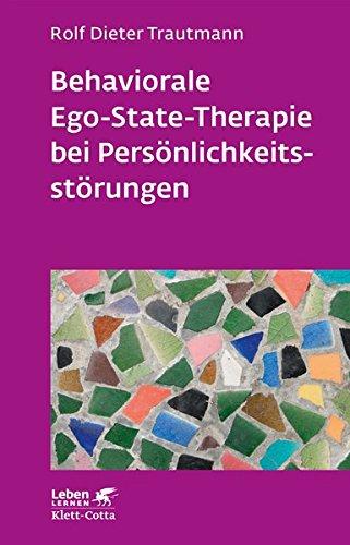 Behaviorale Ego-State-Therapie bei Persönlichkeitsstörungen (Leben lernen)