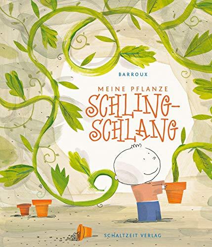 Meine Pflanze Schling-Schlang: Besonderes Bilderbuch mit Pop-up über eine gefräßig, nimmersatte Pflanze – ab 4 Jahren