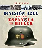 División azul, la división española de Hitler (Militaria) de Caballero Jurado, Carlos (2011) Tapa blanda