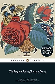 The Penguin Book of Russian Poetry (Penguin Classics) (English Edition) por [Robert Chandler, Boris Dralyuk, Irina Mashinski]