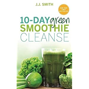 10-Day Green Smoothie Cleanse: Lose Up to 15 Pounds in 10 Days! by J.J. Smith (2015-01-05)