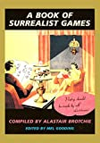 A Book of Surrealist Games - Mel Gooding