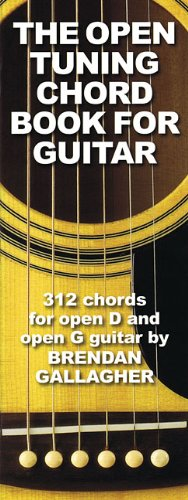 The Open Tuning Chord Book for Guitar: 312 Chords for Open D and Open G Guitar PDF Books