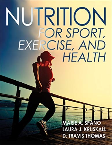 Compare Textbook Prices for Nutrition for Sport, Exercise, and Health First Edition ISBN 9781450414876 by Spano, Marie,Kruskall, Laura,Thomas, D. Travis
