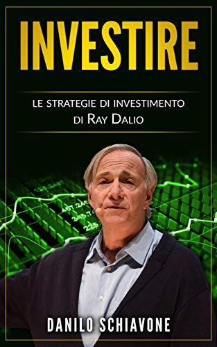 Investire: Le strategie di investimento di Ray Dalio