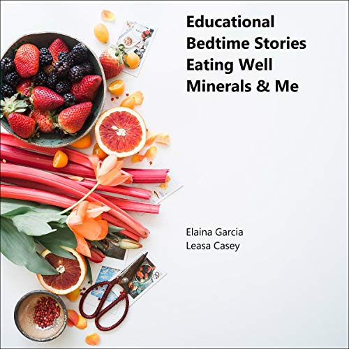 Educational Bedtime Stories: Eating Well - Minerals & Me cover art