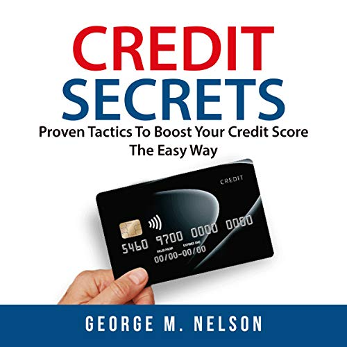 Credit Secrets: Proven Tactics to Boost Your Credit Score the Easy Way audiobook cover art