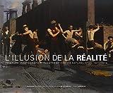 L'illusion de la réalité - Peinture, photographie, théâtre et cinéma naturalistes, 1875-1918
