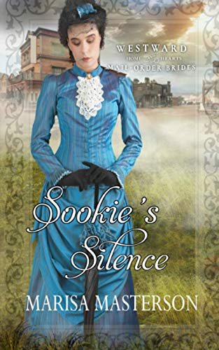 Compare Textbook Prices for Sookie's Silence: Westward Home and Hearts Mail-Order Brides Book16  ISBN 9798730702233 by Masterson, Marisa