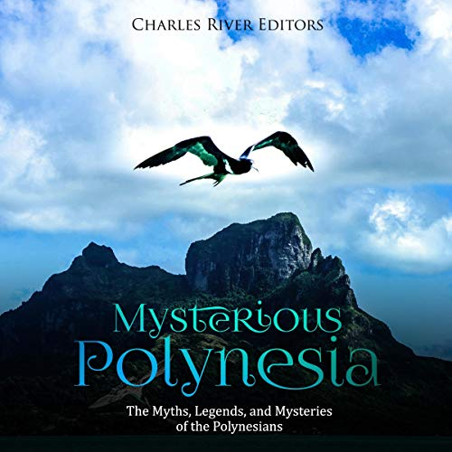 Mysterious Polynesia: The Myths, Legends, and Mysteries of the Polynesians cover art