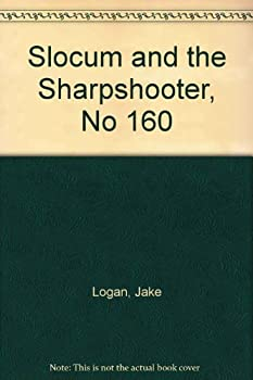 Slocum and the Sharpshooter - Book #160 of the Slocum