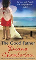The Good Father by Diane Chamberlain(2012-06-01)