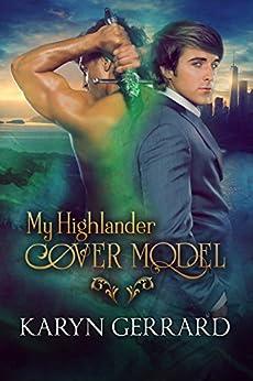 My Highlander Cover Model (Heroes of Time Travel Anthology Series Book 1) by [Karyn Gerrard]