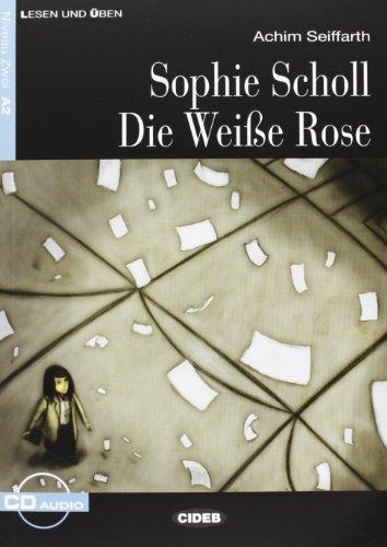 SOPHIE SCHOLL + audio: Sophie Scholl - die Weisse Rose + CD