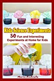 Kids Science Experiments : 50 Fun and Interesting Experiments at Home For Kids