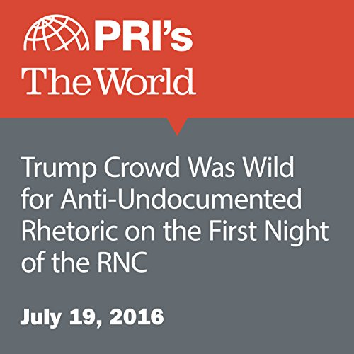Trump Crowd Was Wild for Anti-Undocumented Rhetoric on the First Night of the RNC cover art