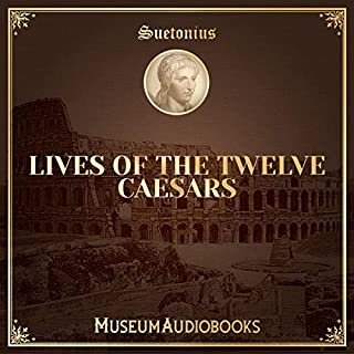 The Twelve Caesars                   By:                                                                                                                                 Suetonius                               Narrated by:                                                                                                                                 Andrea Giordani                      Length: 16 hrs and 42 mins     Not rated yet     Overall 0.0