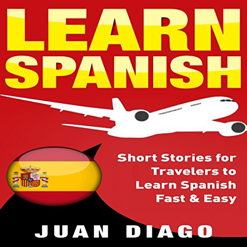 Learn Spanish: Short Stories for Travelers to Learn Spanish Fast & Easy audiobook cover art