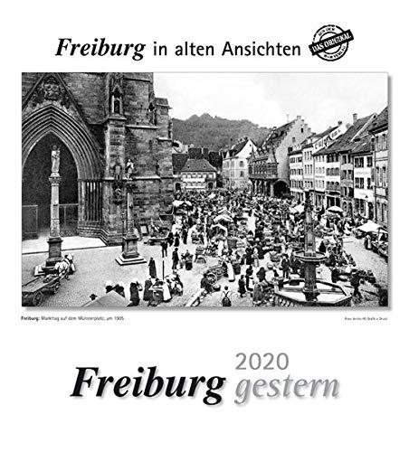 Freiburg gestern 2020: Freiburg in alten Ansichten