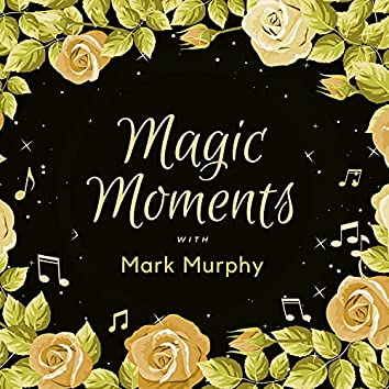 Magic Moments with Mark Murphy