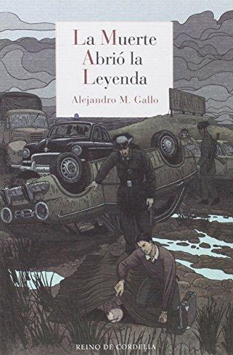 La Muerte Abrió La Leyenda (Literatura Reino de Cordelia)