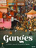 Ganges, A Journey Through The Senses Of Water