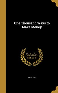 One Thousand Ways to Make Money by Page Fox - Hardcover