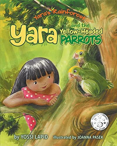 Yara and the Yellow-Headed Parrots (Yara's Rainforest Book 3) by [Yossi Lapid, Joanna Pasek]