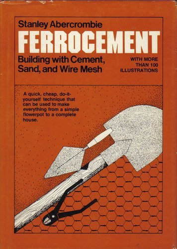 Ferrocement: Building with cement, sand, and wire mesh