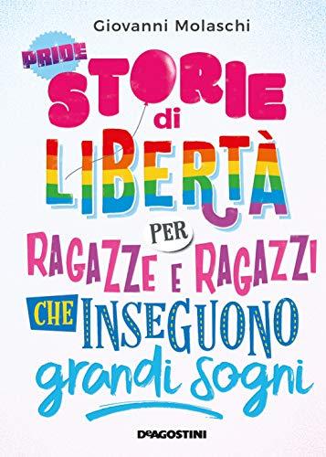 Storie di libertà per ragazze e ragazzi che inseguono grandi sogni (Italian Edition)