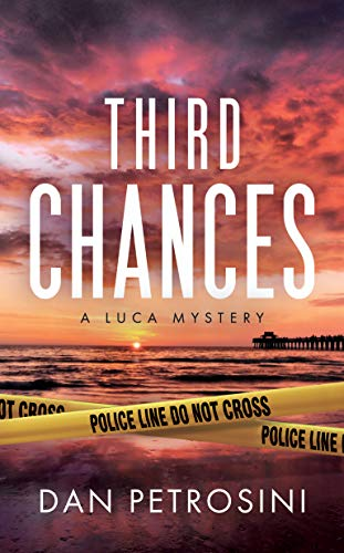 Third Chances (A Luca Mystery Book 4) by [Dan Petrosini]